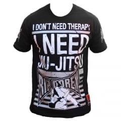 Camiseta da modalidade Jiu-Jitsu. Eu não preciso de terapia. Eu preciso de Jiu-Jitsu